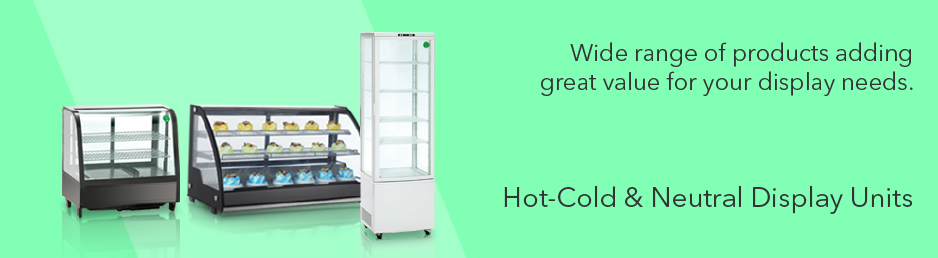 HOT - COLD & NEUTRAL DISPLAY UNITS